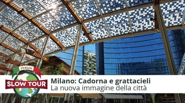La nuova Milano: Cadorna e grattacieli