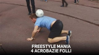 Calcio frestyle, 4 acrobazie davvero pazzesche