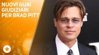 Continuano i problemi giudiziari per Brad Pitt