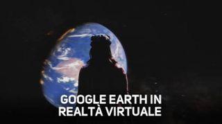 Goolge Earth, ora la terra diventa realtà...virtuale