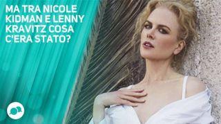 Tra Nicole Kidman e Lenny Kravitz era tutto vero!