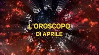 Aprile visto dalle stelle: l'oroscopo del mese