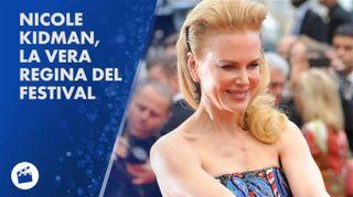 La regina di Cannes: Nicole Kidman