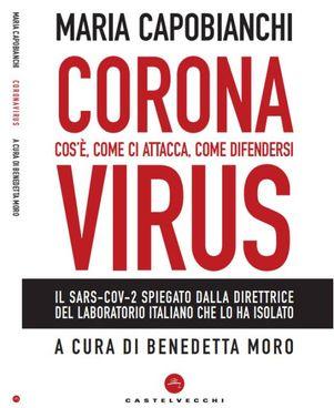 Coronavirus, il libro di Maria Capobianchi in edicola con Carlino, Nazione e Giorno
