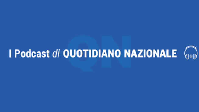 I podcast di Quotidiano Nazionale