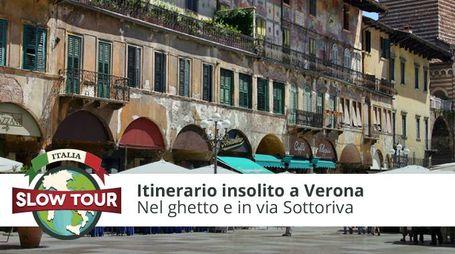 Itinerario insolito a Verona: Ghetto e Sottoriva