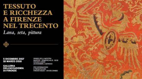 """""""Tessuto e ricchezza a Firenze nel Treceto. Lana, seta, pittura"""""""