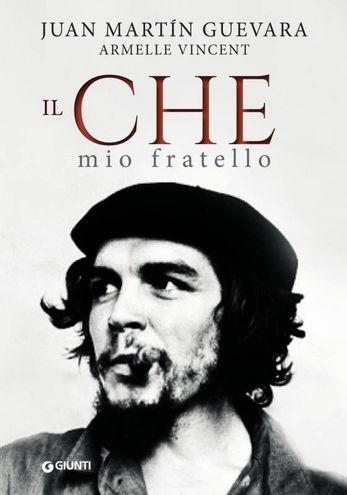 """Immagini tratte dal libro """"Il Che, mio fratello"""""""