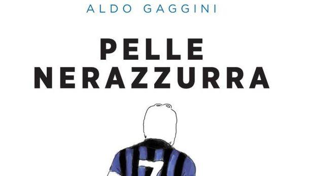 La copertina di Pelle Nerazzurra, l'ultimo libro di Aldo Gaggini