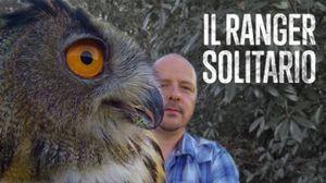 Il ranger solitario: salvare la natura ad ogni costo