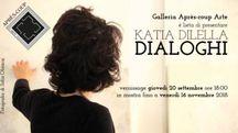 'Dialoghi' di Katia Dilella