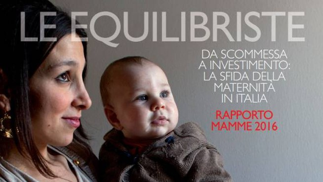 "Rapporto ""Le Equilibriste. La maternità in Italia"", di Save the Children"