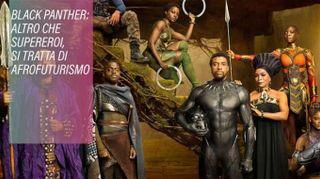 Afrofuturismo, 'Black Panther' nasce da qui