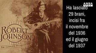 Ottanta anni senza Robert Johnson